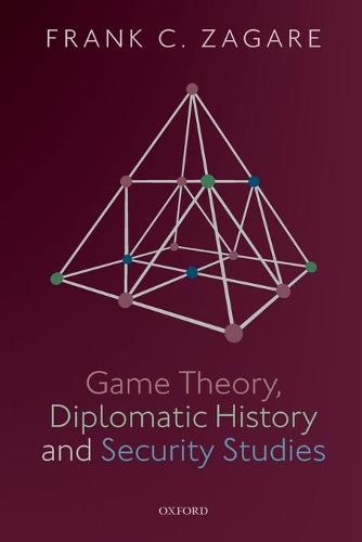 Game Theory, Diplomatic History and Security Studies (Paperback)