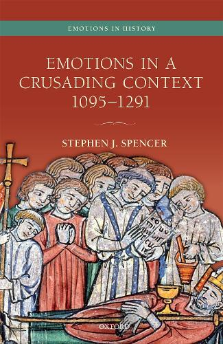 Emotions in a Crusading Context, 1095-1291 - Emotions in History (Hardback)