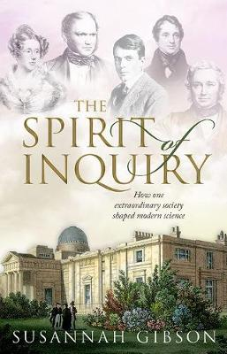 The Spirit of Inquiry: How one extraordinary society shaped modern science (Hardback)