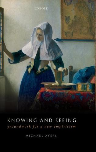 Knowing and Seeing: Groundwork for a new empiricism (Hardback)