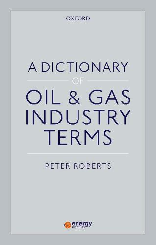 A Dictionary of Oil & Gas Industry Terms (Paperback)