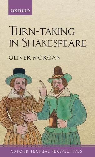 Turn-taking in Shakespeare - Oxford Textual Perspectives (Hardback)