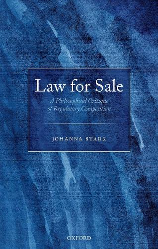 Law for Sale: A Philosophical Critique of Regulatory Competition (Hardback)