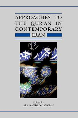 Approaches to the Qur'an in Contemporary Iran - Qur'anic Studies Series (Hardback)