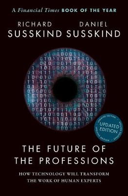 The Future of the Professions: How Technology Will Transform the Work of Human Experts, Updated Edition (Paperback)