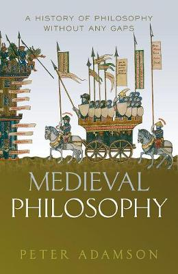 Medieval Philosophy: A history of philosophy without any gaps, Volume 4 - A History of Philosophy (Hardback)