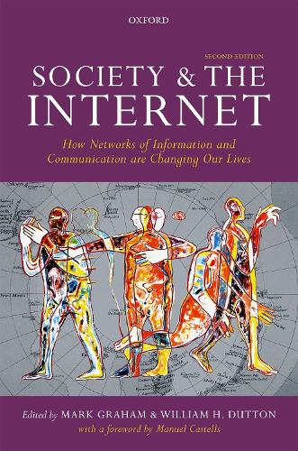 Society and the Internet: How Networks of Information and Communication are Changing Our Lives (Paperback)