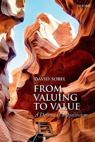 From Valuing to Value: A Defense of Subjectivism (Paperback)