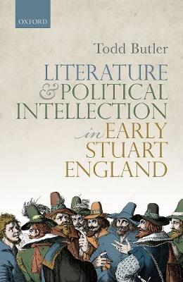 Literature and Political Intellection in Early Stuart England (Hardback)
