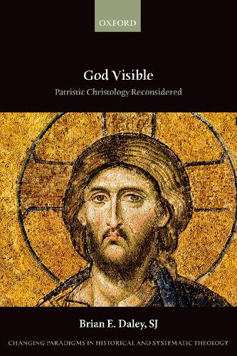 God Visible: Patristic Christology Reconsidered - Changing Paradigms in Historical and Systematic Theology (Paperback)