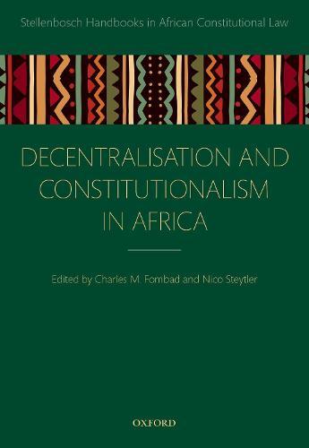 Decentralization and Constitutionalism in Africa - Stellenbosch Handbooks in African Constitutional Law (Hardback)