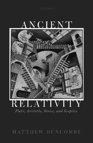 Ancient Relativity: Plato, Aristotle, Stoics, and Sceptics (Hardback)