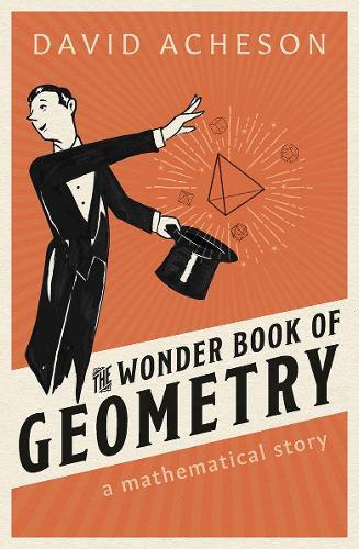 The Wonder Book of Geometry: A Mathematical Story (Hardback)