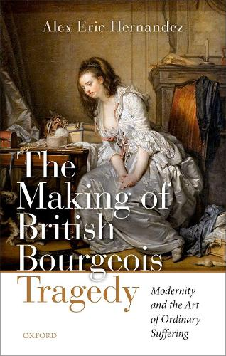 The Making of British Bourgeois Tragedy (Hardback)