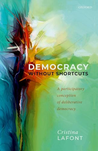 Democracy without Shortcuts: A Participatory Conception of Deliberative Democracy (Hardback)