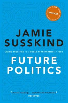 Future Politics: Living Together in a World Transformed by Tech (Paperback)