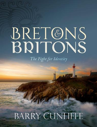Bretons and Britons: The Fight for Identity (Hardback)