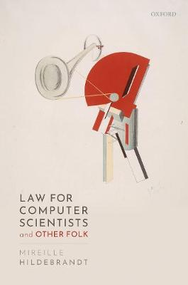 Law for Computer Scientists and Other Folk (Hardback)