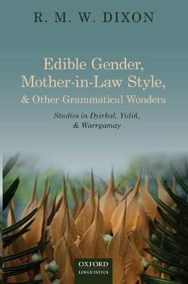 Edible Gender, Mother-in-Law Style, and Other Grammatical Wonders: Studies in Dyirbal, Yidin, and Warrgamay (Paperback)