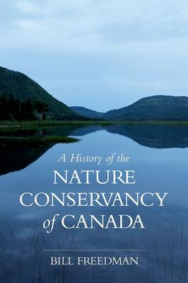 A History of the Nature Conservancy of Canada (Hardback)