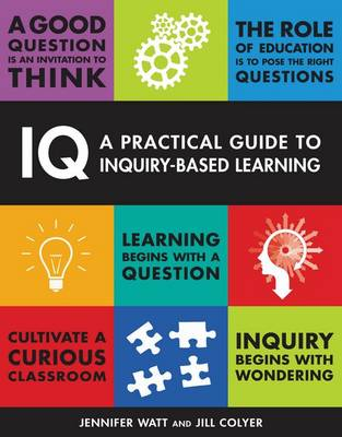 IQ: A Practical Guide to Inquiry-Based Learning (Paperback)