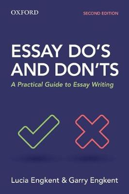 Essay Do's and Don'ts: A Practical Guide to Essay Writing (Paperback)