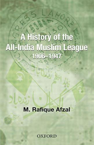 A History of the All-India Muslim League 1906-1947 (Hardback)