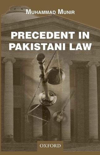 Precedent in Pakistani Law (Hardback)