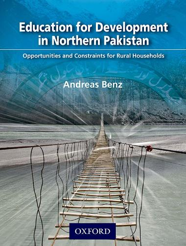 Education for Development in Northern Pakistan: Opportunities and Constraints for Rural Households (Hardback)