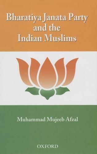 Bharatiya Janata Party and the Indian Muslims (Hardback)