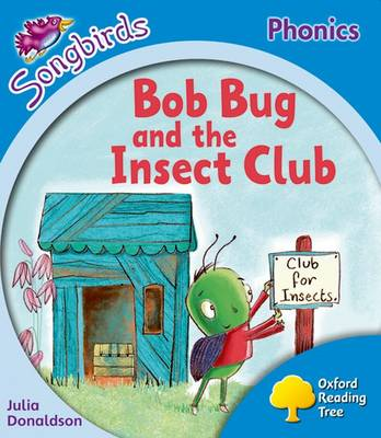 Oxford Reading Tree: Level 3: Songbirds More A: Bob Bug and the Insect Club (Paperback)
