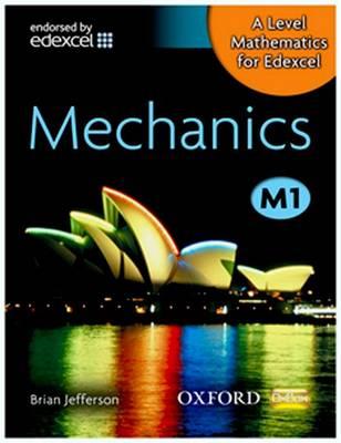 A Level Mathematics for Edexcel: Mechanics M1 - A Level Mathematics for Edexcel (Paperback)