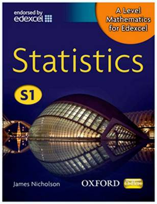 A Level Mathematics for Edexcel: Statistics S1 - A Level Mathematics for Edexcel (Paperback)