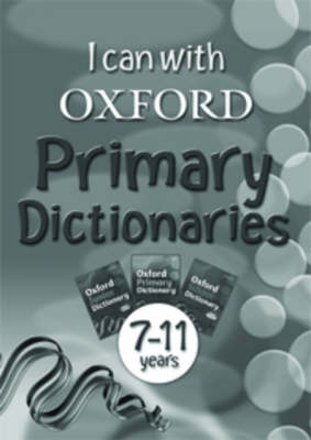 I Can with Oxford Primary Dictionaries: 7-11