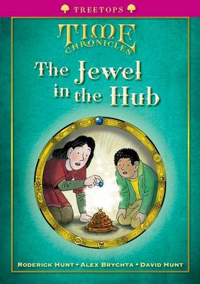 Oxford Reading Tree: Level 10+: Treetops Time Chronicles: Jewel in the Hub (Paperback)
