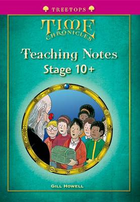 Oxford Reading Tree: Level 10+: Treetops Time Chronicles: Teaching Notes (Paperback)