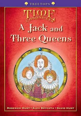 Oxford Reading Tree: Level 11+: Treetops Time Chronicles: Jack and Three Queens (Paperback)