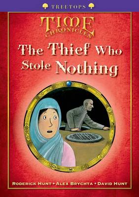 Oxford Reading Tree: Level 11+: Treetops Time Chronicles: The Thief Who Stole Nothing (Paperback)