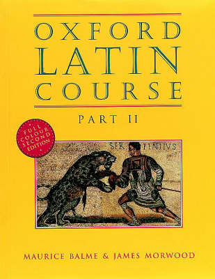 Oxford Latin Course: Part II: Student's Book - Oxford Latin Course (Paperback)