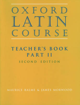 Oxford Latin Course:: Part II: Teacher's Book - Oxford Latin Course: (Paperback)