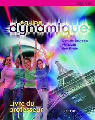 Equipe Dynamique: Teacher's Book Higher (Spiral bound)