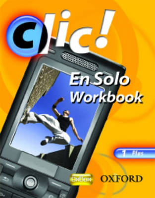 Clic!: 1: En Solo Workbook Plus - Clic!