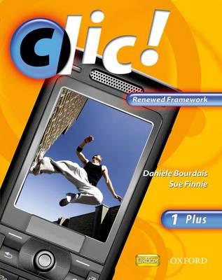Clic!: 1: Students' Book Plus Renewed Framework Edition - Clic! (Paperback)