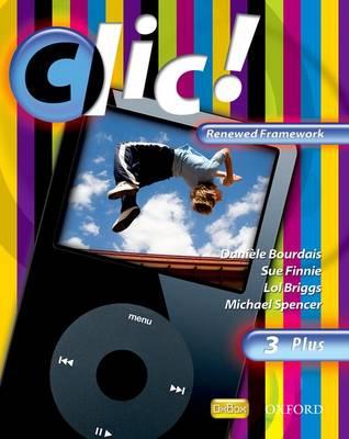 Clic!: 3: Students' Book Plus Renewed Framework - Clic! (Paperback)