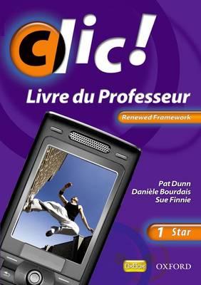 Clic!: 1 Star Teacher Book Renewed Framework Edition