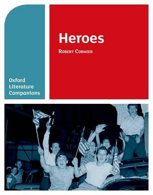 Oxford Literature Companions: Heroes - Oxford Literature Companions (Paperback)