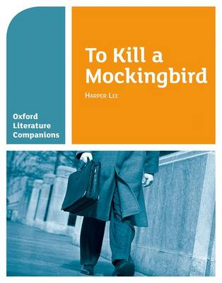 Oxford Literature Companions: To Kill a Mockingbird - Oxford Literature Companions (Paperback)