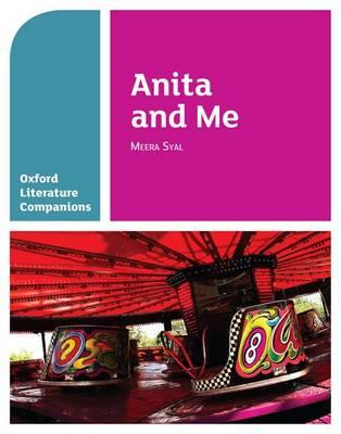 Oxford Literature Companions: Anita and Me - Oxford Literature Companions (Paperback)