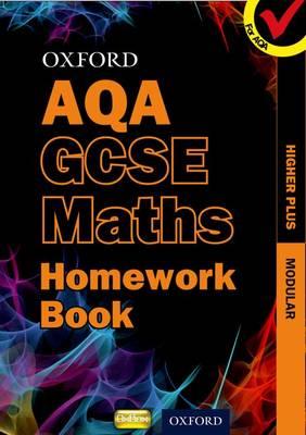 Oxford GCSE Maths for AQA: Higher Plus Homework Book (Paperback)