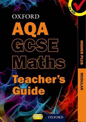 Oxford GCSE Maths for AQA: Higher Plus Teacher's Guide